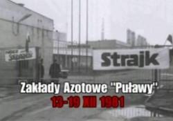 13 grudnia 81 r.-Zakłady Azotowe Puławy-wspomnienia ze strajku - źródło - www.w Kazimierzu.pl - B.G.